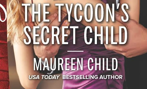 THE TYCOON'S SECRET CHILD By Maureen Child US only